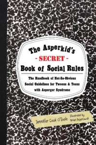 The Asperkid's Secret Book of Social Rules