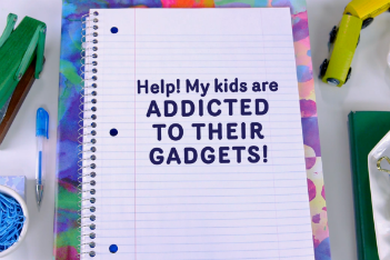 Help! My kids are addicted to their gadgets