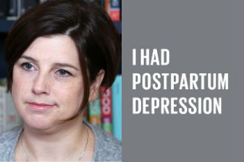 What you need to know about postpartum depression—from a mom who's been there