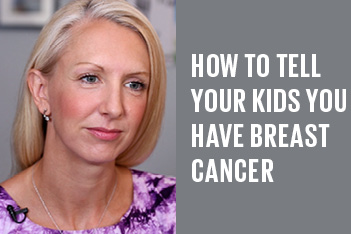 How to tell your kids you have breast cancer