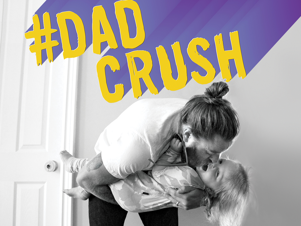 "Dad holds daughter as he bends forward. Text illustration reads ""#DadCrush"""
