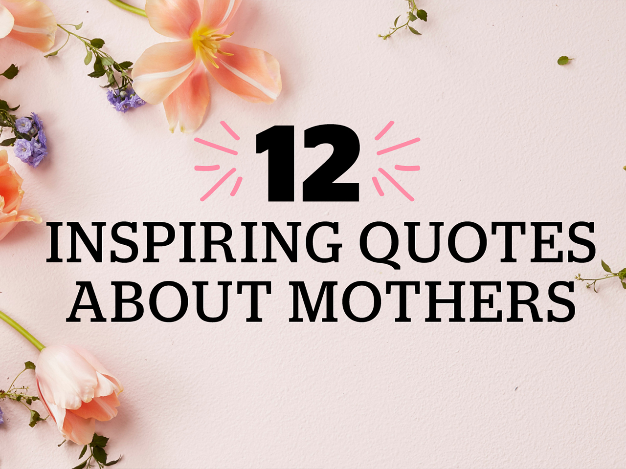 12 Inspiring Mother's Day Quotes