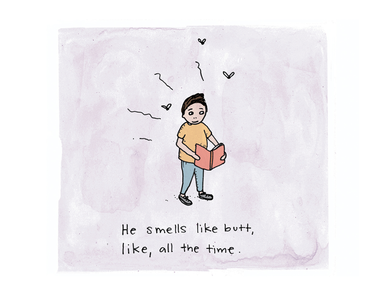 Illustration of a kid walking and reading a book while flies fly around him. Caption reads He smells like butt, like, all the time