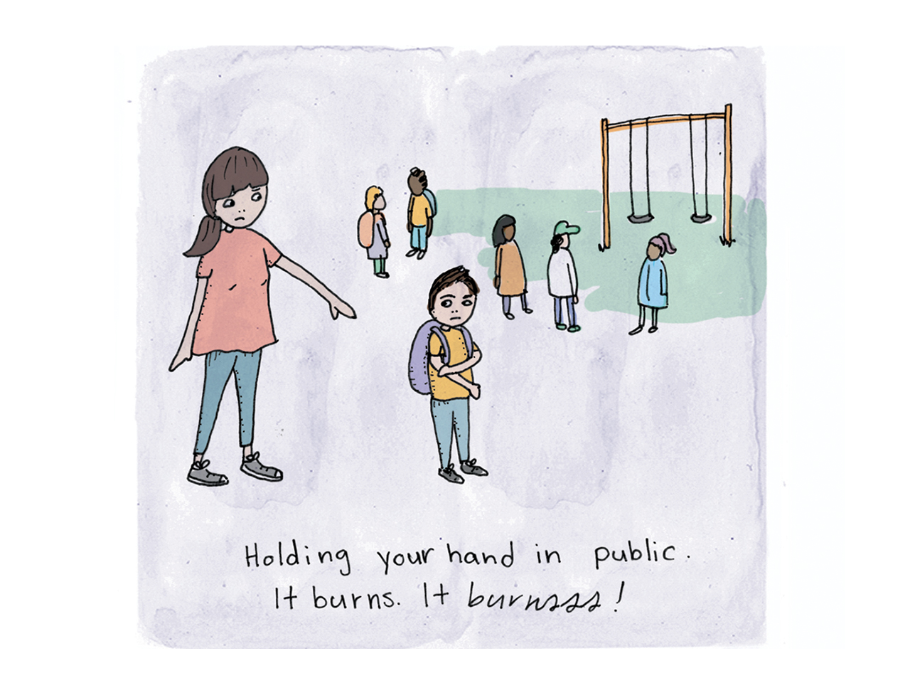 Illustration of a mom trying to hold her son's hand at the playground but her son doesn't want to. Caption reads Holding your hand in public. It burns. It burnsss!