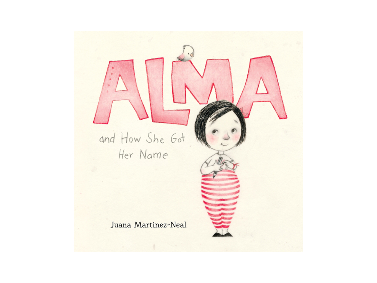 Cover art for Alma and How She Got Her Name showing an illustrated girl wearing striped pants and holding a pencil