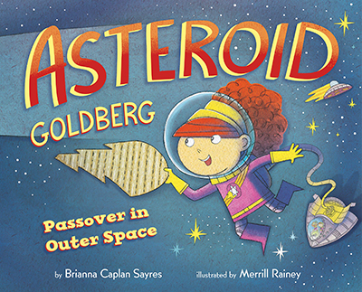 the book cover for asteroid goldberg: passover in space shows a little girl in a space suit holding an asteroid matzah